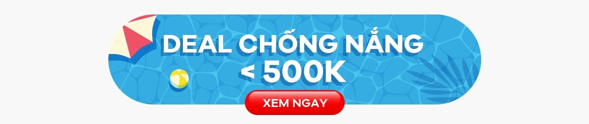 Deal chống nắng <500k