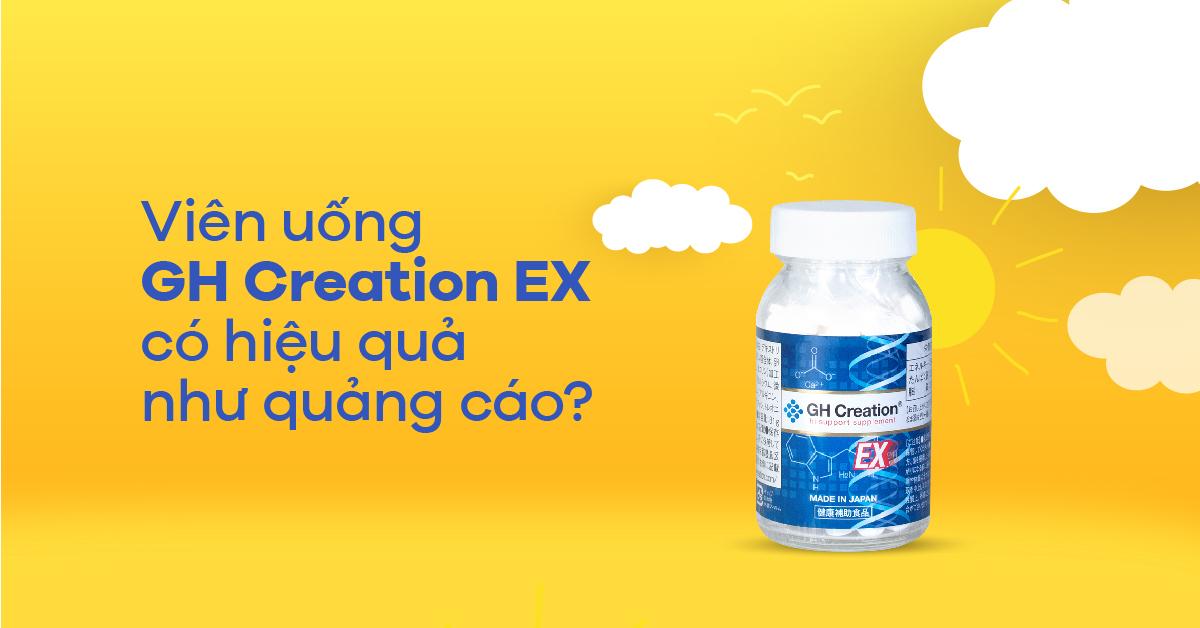 Viên uống tăng chiều cao GH Creation EX có thực sự hiệu quả như quảng cáo?