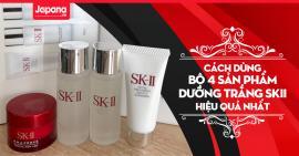 Cách dùng bộ sản phẩm dưỡng trắng SK II hiệu quả nhất